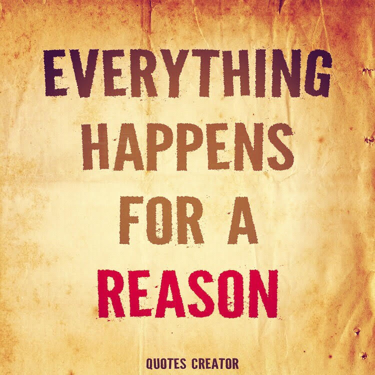 Everything happens reason inspiraion quotes