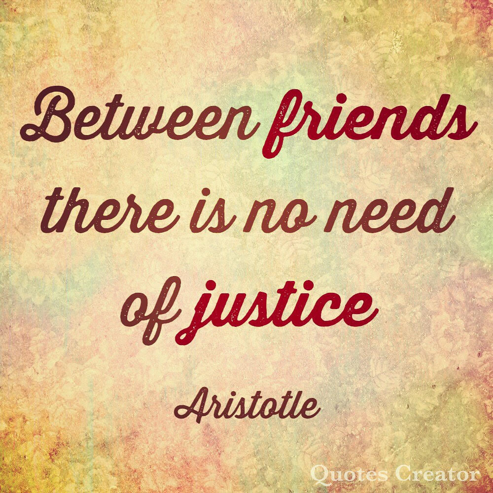 friends justice truth quotes